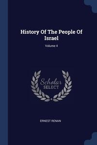 History Of The People Of Israel; Volume 4, Эрнест Ренан обложка-превью