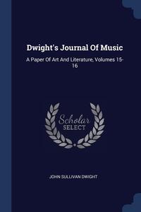 Книга под заказ: «Dwight's Journal Of Music»