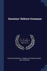 Gesenius' Hebrew Grammar, Wilhelm Gesenius, Thomas Jefferson Conant, Emil Roediger обложка-превью