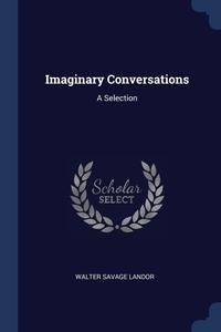 Imaginary Conversations: A Selection, Walter Savage Landor обложка-превью