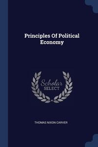 Principles Of Political Economy, Thomas Nixon Carver обложка-превью