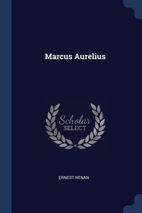 Marcus Aurelius, Эрнест Ренан обложка-превью