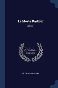 Le Morte Darthur; Volume 1, Sir Thomas Malory обложка-превью