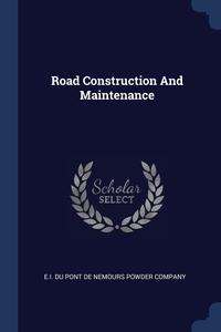 Road Construction And Maintenance, E.I. du Pont de Nemours Powder Company обложка-превью
