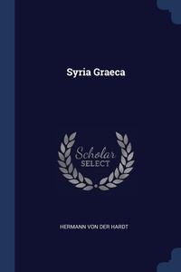 Syria Graeca, Hermann Von Der Hardt обложка-превью