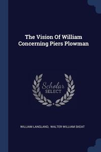 The Vision Of William Concerning Piers Plowman, William Langland, Walter W. Skeat обложка-превью