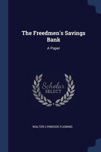 The Freedmen's Savings Bank: A Paper, Walter Lynwood Fleming обложка-превью