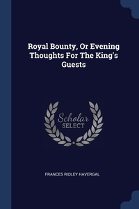 Royal Bounty, Or Evening Thoughts For The King's Guests, Frances Ridley Havergal обложка-превью