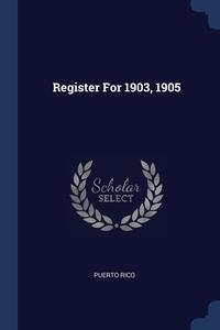 Register For 1903, 1905, Puerto Rico обложка-превью