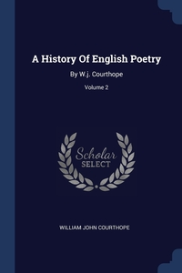 A History Of English Poetry: By W.j. Courthope; Volume 2, William John Courthope обложка-превью