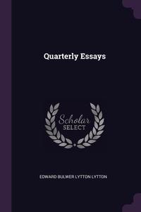 Quarterly Essays, Edward Bulwer Lytton Lytton обложка-превью