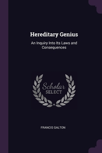Hereditary Genius: An Inquiry Into Its Laws and Consequences, Francis Galton обложка-превью