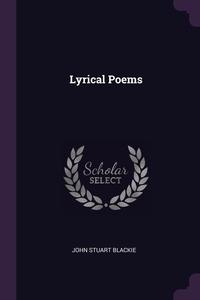 Lyrical Poems, John Stuart Blackie обложка-превью