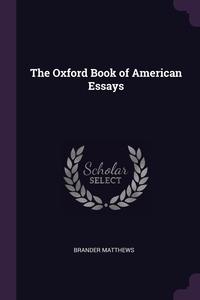 The Oxford Book of American Essays, Brander Matthews обложка-превью