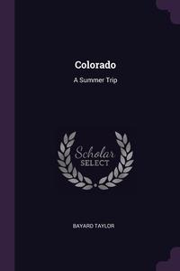 Colorado: A Summer Trip, Bayard Taylor обложка-превью