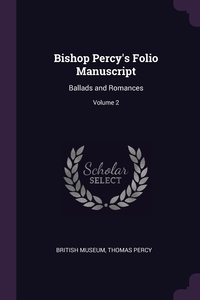 Bishop Percy's Folio Manuscript: Ballads and Romances; Volume 2, British Museum, Thomas Percy обложка-превью