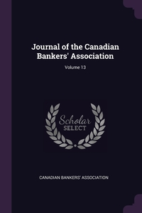 Journal of the Canadian Bankers' Association; Volume 13, Canadian Bankers' Association обложка-превью