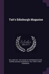 Tait's Edinburgh Magazine, William Tait, The House Of Representatives During Seco обложка-превью