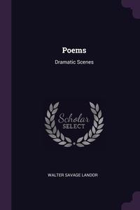 Poems: Dramatic Scenes, Walter Savage Landor обложка-превью
