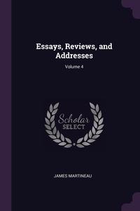 Essays, Reviews, and Addresses; Volume 4, James Martineau обложка-превью