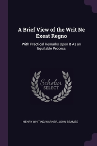 Книга под заказ: «A Brief View of the Writ Ne Exeat Regno»