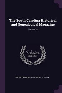 The South Carolina Historical and Genealogical Magazine; Volume 18, South Carolina Historical Society обложка-превью