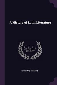 A History of Latin Literature, Leonhard Schmitz обложка-превью