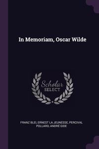In Memoriam, Oscar Wilde, Franz Blei, Ernest La Jeunesse, Percival Pollard обложка-превью