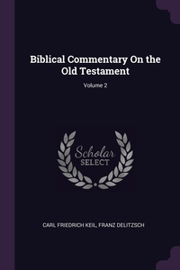 Biblical Commentary On the Old Testament; Volume 2, Carl Friedrich Keil, Franz Delitzsch обложка-превью