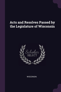 Acts and Resolves Passed by the Legislature of Wisconsin, Wisconsin обложка-превью