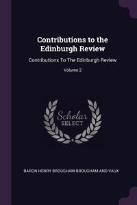 Contributions to the Edinburgh Review: Contributions To The Edinburgh Review; Volume 2, Baron Henry Brougham Brougham And Vaux обложка-превью