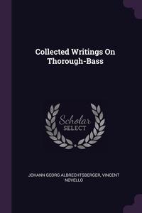 Collected Writings On Thorough-Bass, Johann Georg Albrechtsberger, Vincent Novello обложка-превью