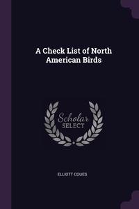 A Check List of North American Birds, Elliott Coues обложка-превью