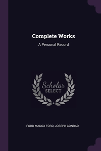 Complete Works: A Personal Record, Ford Madox Ford, Joseph Conrad обложка-превью