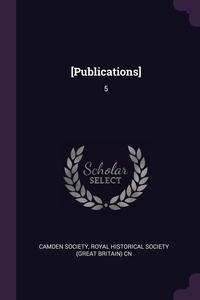 [Publications]: 5, Camden Society, Royal Historical Society (Great Britain) обложка-превью