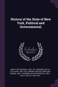 History of the State of New York, Political and Governmental;, Ray Burdick Smith, Willis Fletcher Johnson, Roscoe Conkling Ensign Brown обложка-превью