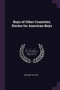 Boys of Other Countries; Stories for American Boys, Bayard Taylor обложка-превью