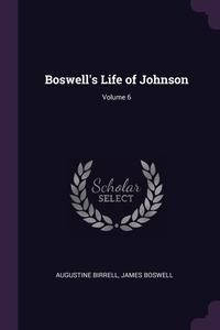Boswell's Life of Johnson; Volume 6, Augustine Birrell, James Boswell обложка-превью