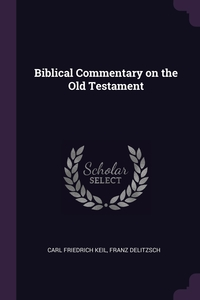 Biblical Commentary on the Old Testament, Carl Friedrich Keil, Franz Delitzsch обложка-превью