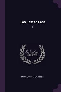 Too Fast to Last: 1, John Mills обложка-превью