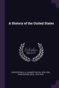 A History of the United States, G K. 1874-1936 Chesterton, Cecil Chesterton обложка-превью