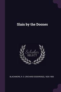 Slain by the Doones, R D. 1825-1900 Blackmore обложка-превью