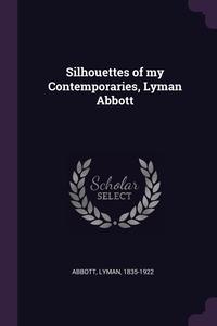 Silhouettes of my Contemporaries, Lyman Abbott, Lyman Abbott обложка-превью