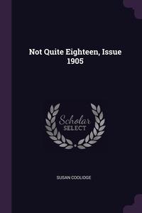 Not Quite Eighteen, Issue 1905, Susan Coolidge обложка-превью
