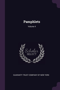 Pamphlets; Volume 4, Guaranty Trust Company of New York обложка-превью