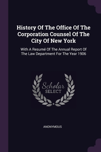 Книга под заказ: «History Of The Office Of The Corporation Counsel Of The City Of New York»