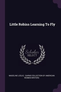Книга под заказ: «Little Robins Learning To Fly»