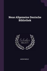Книга под заказ: «Neue Allgemeine Deutsche Bibliothek»