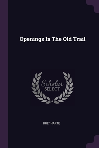 Книга под заказ: «Openings In The Old Trail»