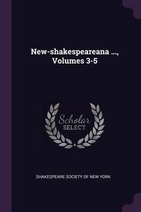 Книга под заказ: «New-shakespeareana ..., Volumes 3-5»